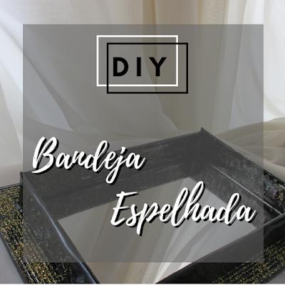 Capa: DIY bandeja espelhada