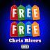 """FREE FREE"" by Chris Rivers {FeFe Remix} (((AUDIO)))"