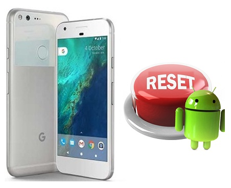 How to Hard Reset or Factory Reset on Google Pixel and Pixel XL