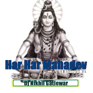 Har-Har-Mahadev-UK-Bhangra-mix-Dj-Nikhil-Gatlewar
