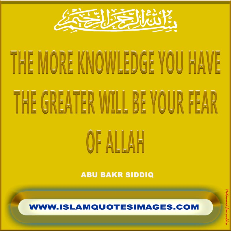 Islam quotes images:More knowledge more fear to Allah