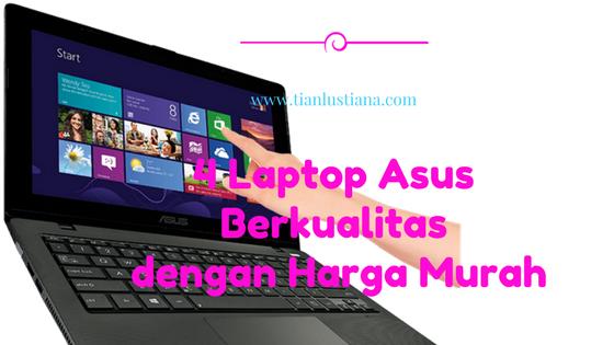 4 Laptop Asus Berkualitas dengan Harga Murah