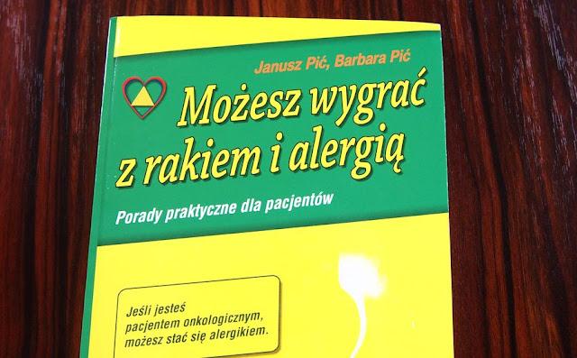 """""""Możesz wygrać z rakiem i alergią"""" J. i B. Pić - recenzja książki"""