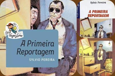 A primeira reportagem. Sylvio Pereira.