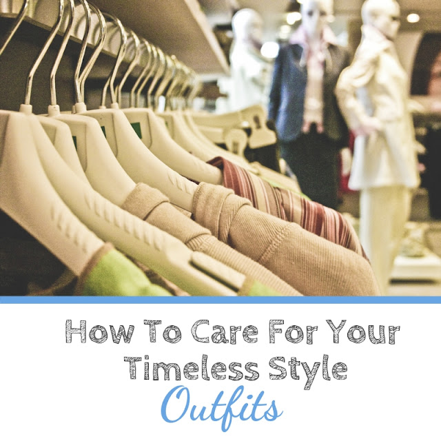 How To Care For Your #TimelessStyle Outfits