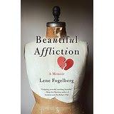 Beautiful Affliction, Lene Fogelberg, memoir, health, fantastic memoir