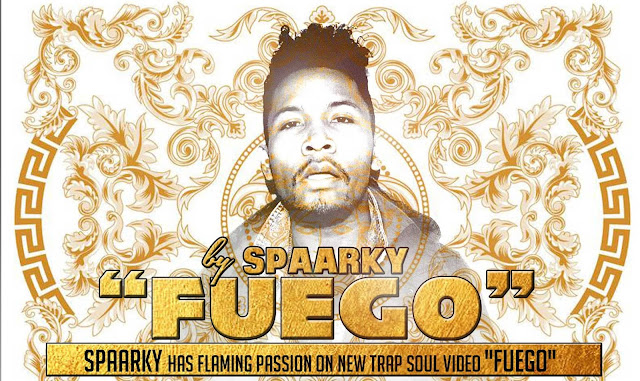 "Spaarky has flaming passion on new trap soul video ""Fuego"""