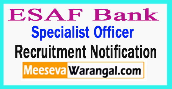 ESAF Bank Specialist Officer Recruitment 2017