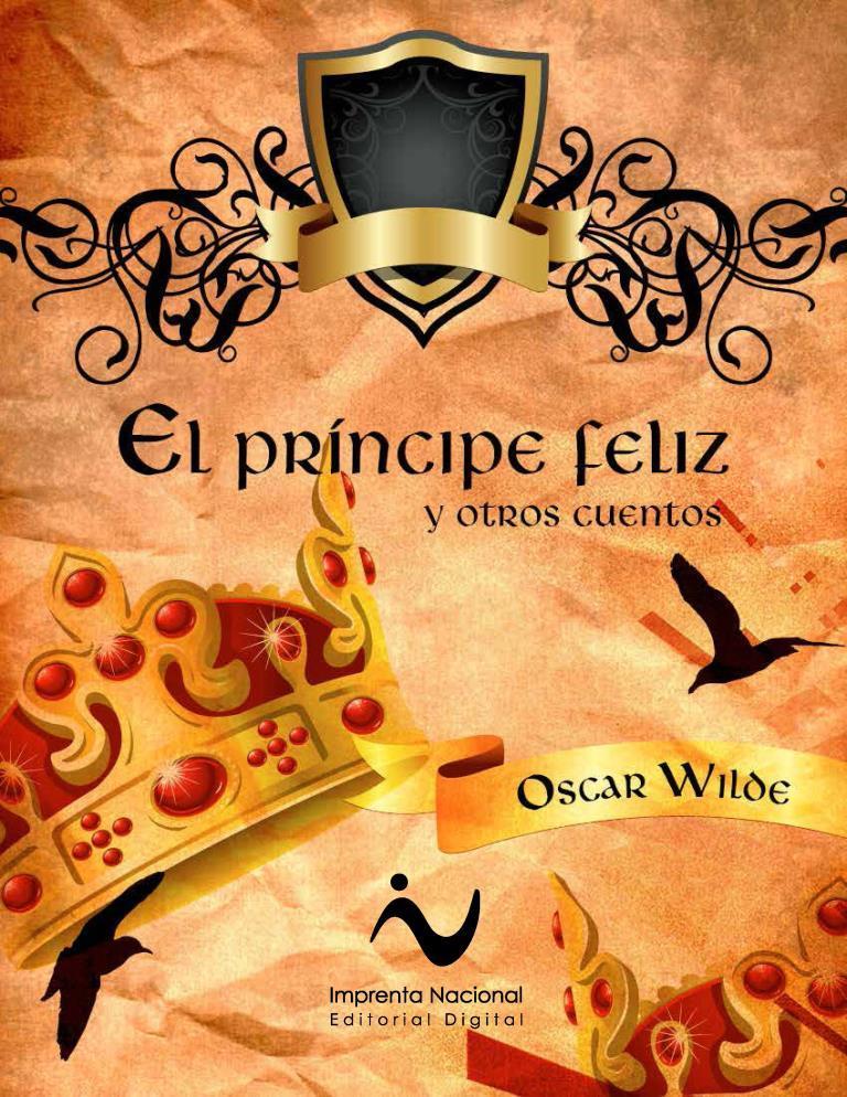 El príncipe feliz y otros cuentos – Oscar Wilde [Imprenta Nacional]