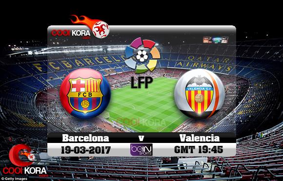 مشاهدة مباراة برشلونة وفالنسيا اليوم 19-3-2017 في الدوري الأسباني