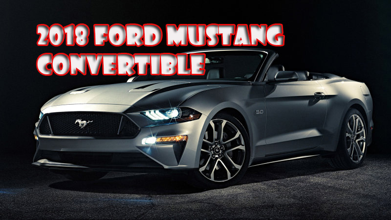 2017 detroit auto show : 2018 the ford mustang convertible,coupe