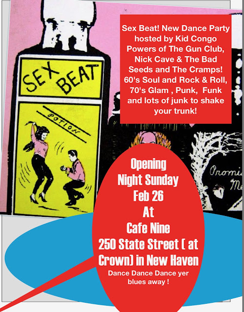 Sex Beat is a Dance Party hosted by DJ Kid Congo Powers in New Haven at Cafe Nine FEB 26