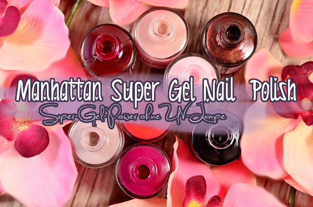 Swatches Manhattan Super Gel Nail Polish Reihe