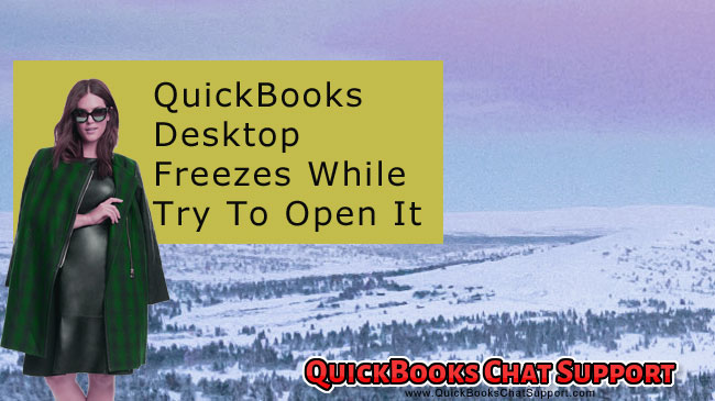 QuickBooks Freezes While Try To Open It