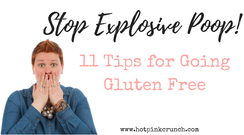 Stop Explosive Poop Tips for Going Gluten Free | Hot Pink Crunch