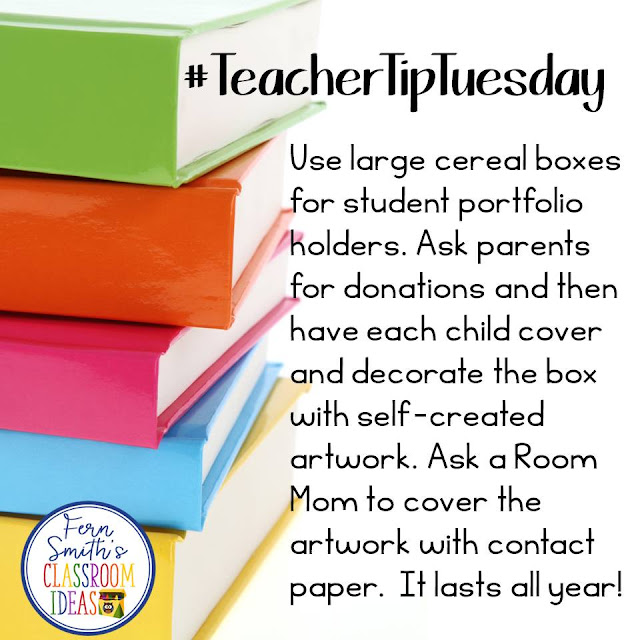 Fern Smith's Classroom Ideas Teacher Tip Tuesday - Use large cereal boxes for student portfolio holders. Ask parents for donations and then have each child cover and decorate the box with self-created artwork. Ask a Room Mom to cover the artwork with contact paper.  It lasts all year! #TeacherTipTuesday #FernSmithsClassroomIdeas
