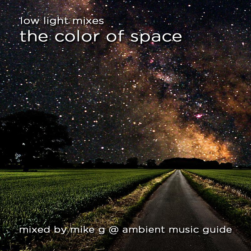 Low Light Mixes: The Color of Space - guest mix by Mike G of