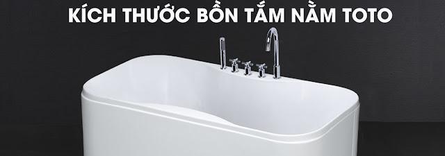 Bồn tắm nằm TOTO có rất nhiều kích thước khác nhau