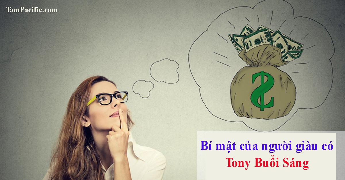 Bí mật của người giàu có theo Tony Buổi Sáng