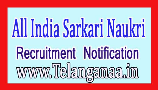 All India Sarkari Naukri Recruitment Notification 2017