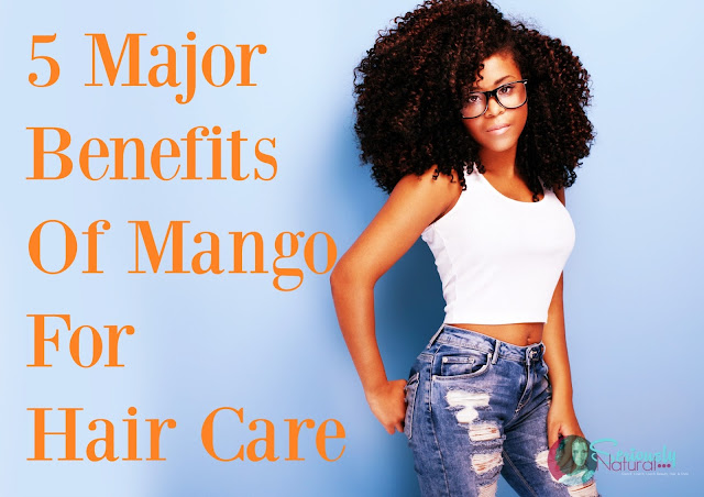 5 Major Benefits of Mango for Hair Care
