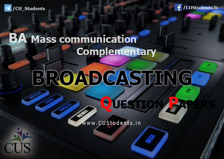 BA Mass communication Complementary Broadcasting Previous Question Papers
