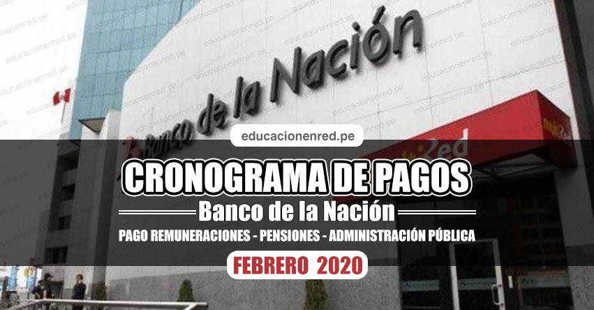 CRONOGRAMA DE PAGOS Banco de la Nación (FEBRERO 2020) Pago de Remuneraciones - Pensiones - Administración Pública - www.bn.com.pe