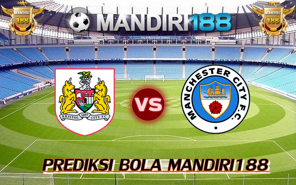 AGEN BOLA - Prediksi Bristol City vs Manchester City 24 Januari 2018