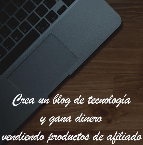 Con un blog de tecnología se pueden vender productos tecnológicos