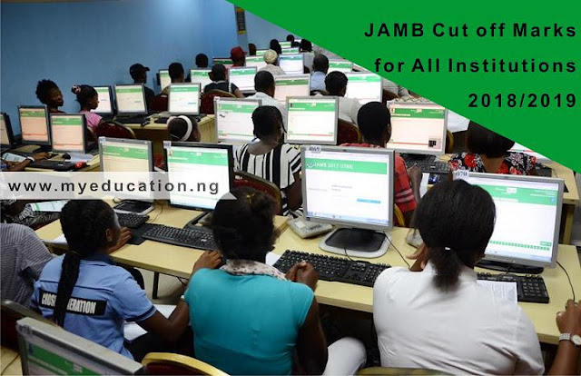 JAMB Cut off Mark 2018/2019 for Admission in All Nigerian Schools