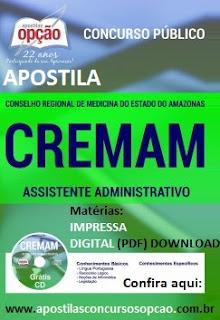 Apostila Concurso CRM-AM - Conselho Regional de Medicina do AM (CREMAM) - Assistente Administrativo. Garanta já!