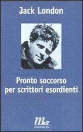 Pronto-soccorso-per-scrittori-esordienti-Jack-London-minimum-fax
