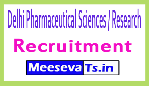 Delhi Pharmaceutical Sciences / Research DPSRU Recruitment