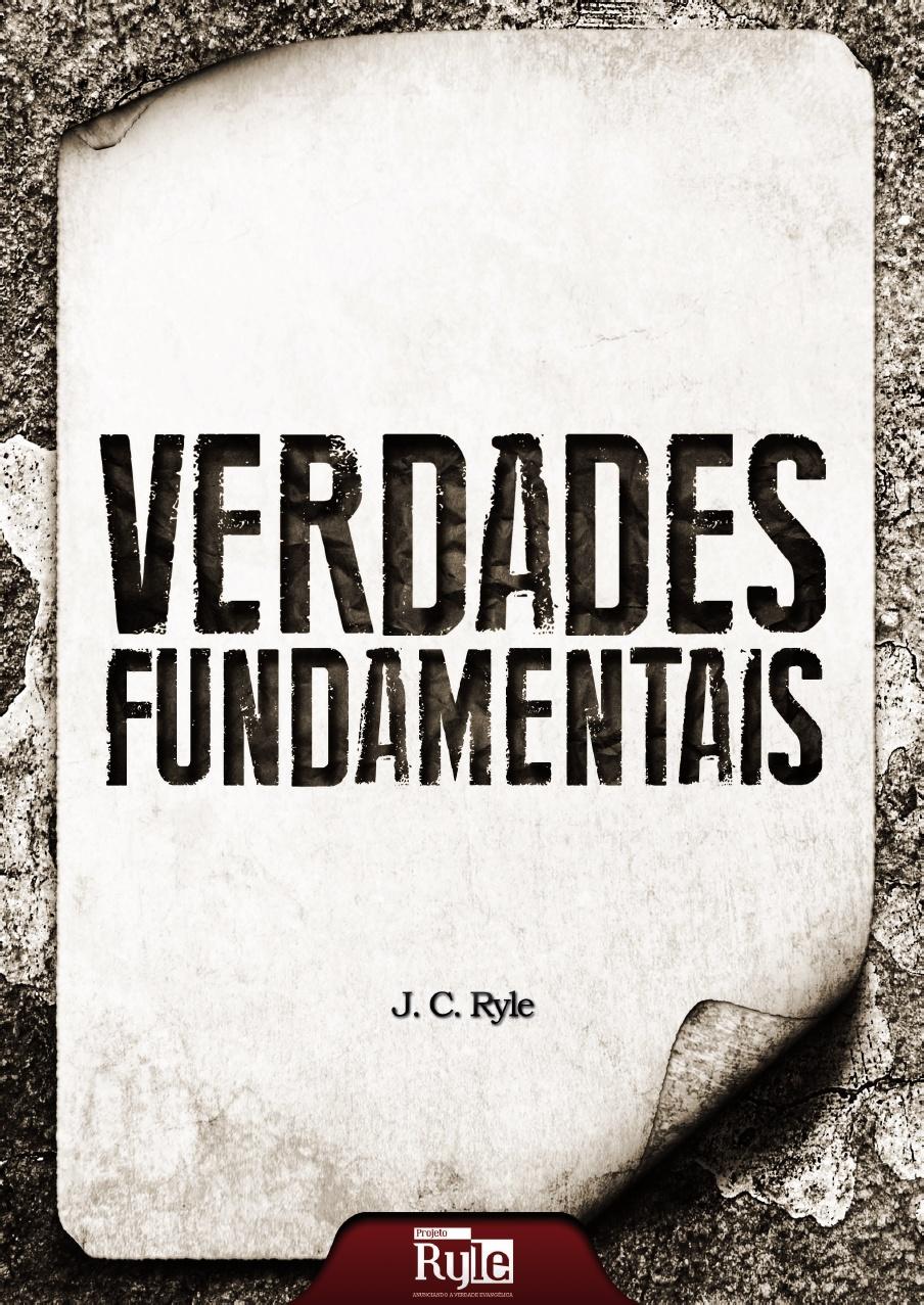 J. C. Ryle-Verdades Fundamentais-