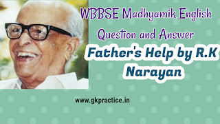Madhyamik English Question and Answer: Father's Help by R.K Narayan