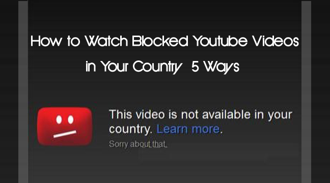 How to watch blocked youtube videos in your country 5 solution both of these messages mean that the owner of the video clip has imposed restrictions by limiting the access however we are here with five best methods ccuart Images