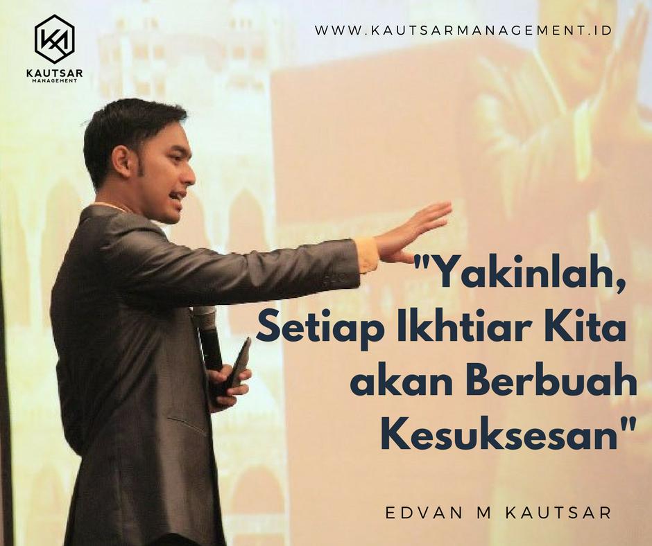 Motivator Muda Indonesia Edvan M Kautsar Penulis Pengusaha Trainer Pembicara Seminar Quotes Motivasi Kata Kata Bijak Mutiara Motivasi Motivator Indonesia Edvan M Kautsar Motivasi Cinta Kata Motivasi