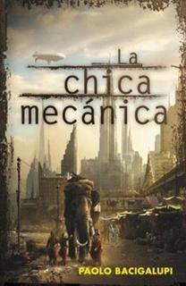 Libro La chica mecánica, de Paolo Bacigalupi - Cine de Escritor