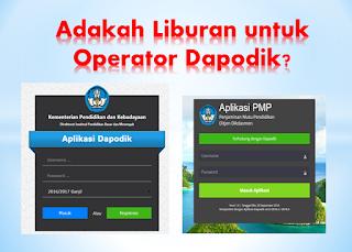 Adakah Liburan untuk Operator Dapodik?