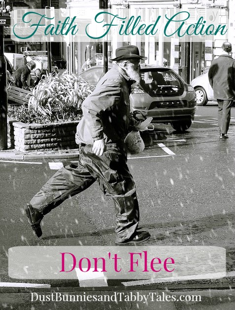 Faith Filled Action - Don't Flee