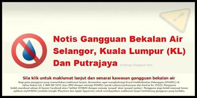 Terkini! Notis Gangguan Bekalan Air di Selangor-KL-Putrajaya