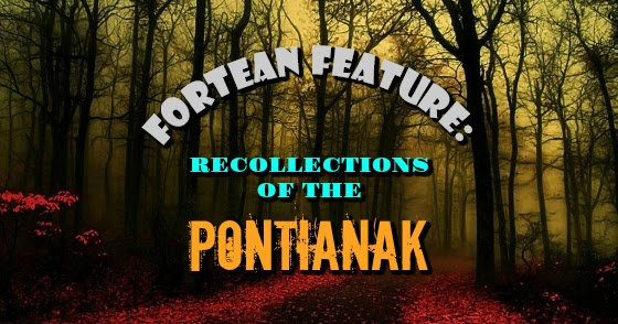 Fortean Feature: Recollections of the 'Pontianak'