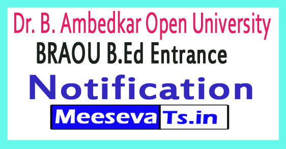 Dr. B. Ambedkar Open University BRAOU B.Ed Entrance Notification