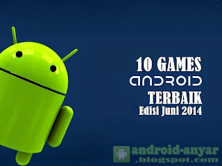 Free download 10 best games for Android in June 2014 APK