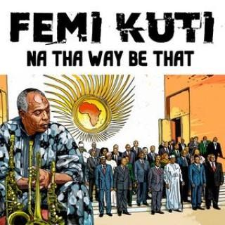 VIDEO: Femi Kuti - Na Their Way Be That (AUDIO)