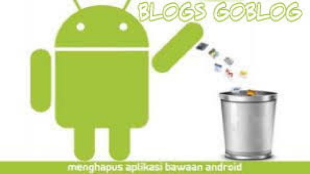 Cara Menghapus Aplikasi Bawaan Pabrik Android Terbaru