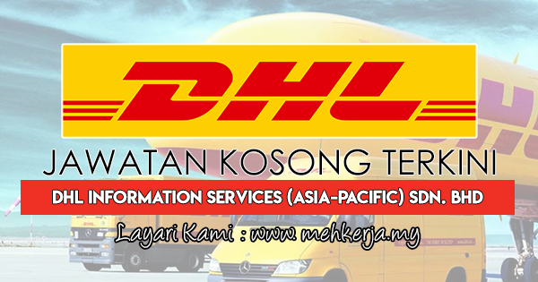 Jawatan Kosong Terkini 2018 di DHL Information Services (Asia-Pacific) Sdn. Bhd