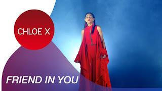 CHLOE X - Friend in You