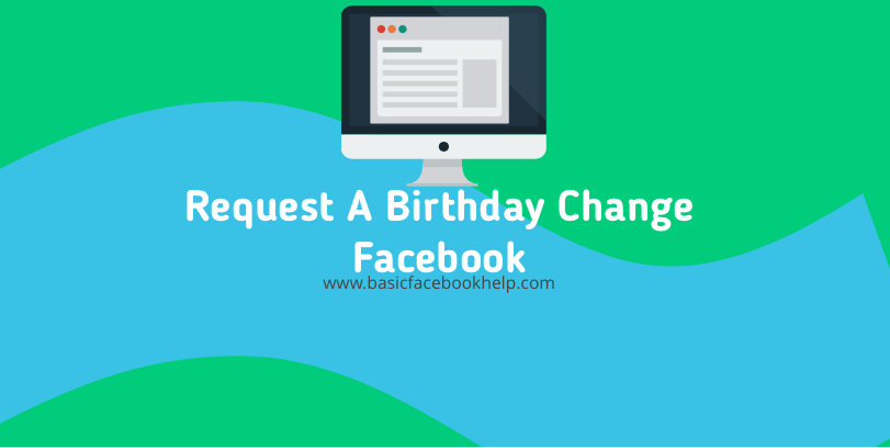 Request A Birthday Change Facebook