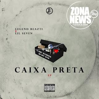 Legend BeazTi e Lil Seven - Caixa Preta (EP 2020)